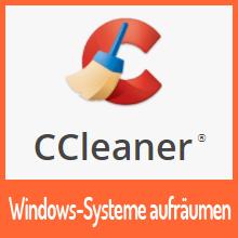 Windows-Systeme aufräumen mit dem CCleaner