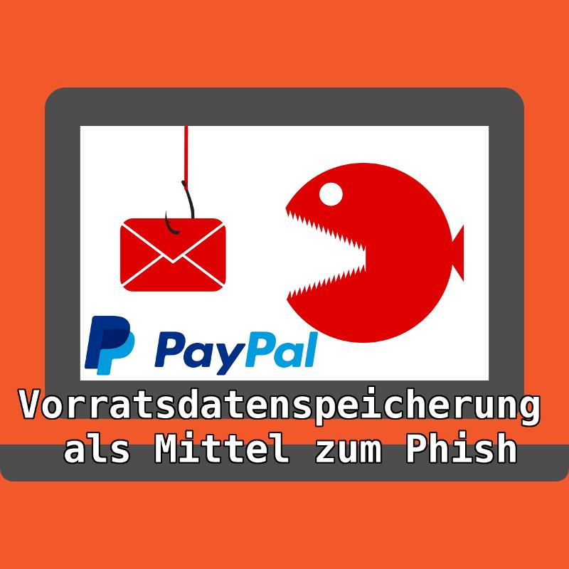 PayPal-Phishing: Spammer machen sich Vorratsdatenspeicherung zu Nutze