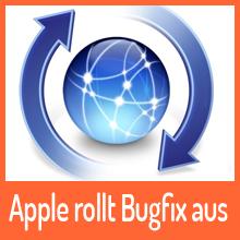 Apple rollt Bugfix-Update aus