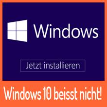 Keine Angst: Windows 10 beisst nicht!