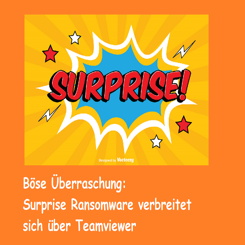 Böse Überraschung: Surprise Ransomware per Teamviewer