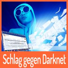 Schlag gegen Darknet gelungen!