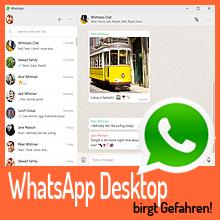 WhatsApp-Desktop birgt Gefahren!