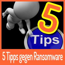 Fünf hilfreiche Tipps gegen Ransomware