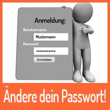 Ändere dein Passwort!
