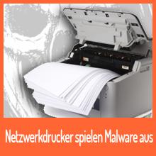 Netzwerkdrucker spielen verrückt und liefern Malware aus