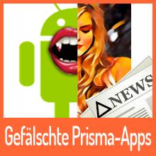 Gefälschte Prisma-Apps im Umlauf