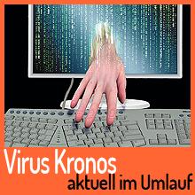 Virus Kronos aktuell im Umlauf