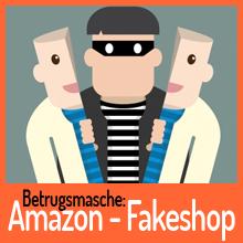 "ACHTUNG – Betrugsmasche ""Fakeshop"" bei Amazon.de!"
