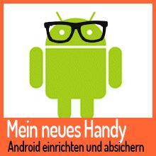 Mein neues Handy – Android einrichten und absichern