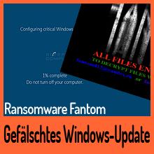 Ransomware Fantom gibt sich als Windows Update aus