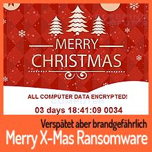 Merry X-Mas Ransomware überbringt keine Weihnachtsgrüsse!