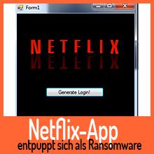 Netflix-App entpuppt sich als Ransomware