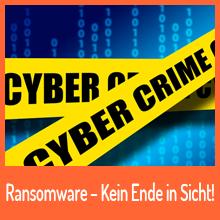 Ransomware – Kein Ende in Sicht!