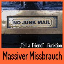 "Massiver Missbrauch der ""Tell-a-Friend""- Funktion"