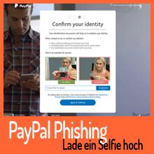 PayPal Phishing – Lade ein Selfie hoch