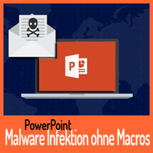 PowerPoint – Malware Infektion ohne Macros
