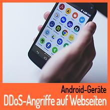 Android-Geräte starten DDoS-Angriffe auf Webseiten