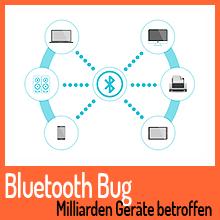 Bluetooth-Bug kann Milliarden Geräte zum Angriff formieren