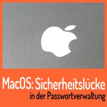Kritische Sicherheitslücke in der MacOS Passwortverwaltung