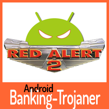 Red Alert 2.0: Neuer Android Banking-Trojaner