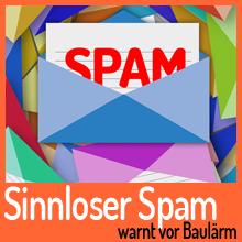 Spam warnt vor Baulärm, was steckt dahinter?
