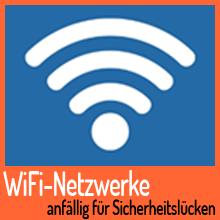 WiFi-Netzwerke anfällig für Sicherheitslücken – Was jetzt?