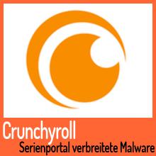 Serienportal Crunchyroll verbreitete Malware