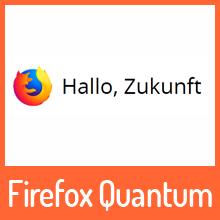 Hallo Zukunft – Hallo Firefox Quantum