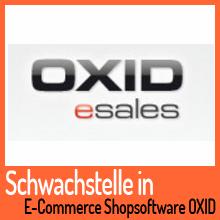 Schwachstelle in der E-Commerce Shopsoftware OXID