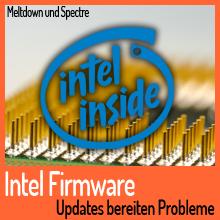 Meltdown und Spectre – Intel Firmware bereitet Probleme beim Update