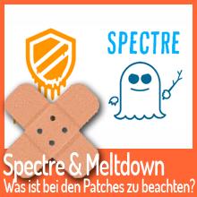 Spectre und Meltdown – Patches werden ausgeliefert, doch was ist dabei zu beachten?