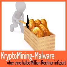 KryptoMining-Malware infiziert über eine halbe Million Rechner