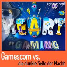 Gamescom vs. die dunkle Seite der Macht