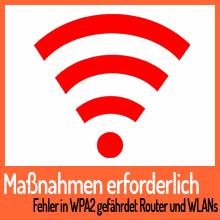 Maßnahmen erforderlich – Fehler in WPA2 gefährdet Router und WLANs