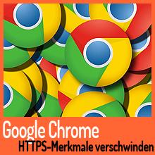 """Mit neuer Version des Google Chrome verschwindet das Wort """"Sicher"""" im Browser"""