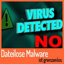 Dateilose Malware ist grenzenlos